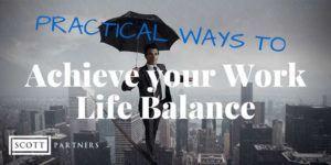 ways-to-achieve-work-life-balance-scottpartners